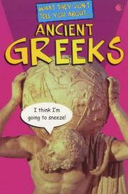 Cover of: What They Don't Tell You About Ancient Greeks (What They Don't Tell You About)