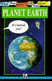 Cover of: What They Don't Tell You About Planet Earth (What They Don't Tell You About)