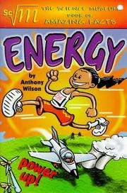 Cover of: Science Museum - Energy (Science Museum Book of Amazing Facts) | Anthony Wilson