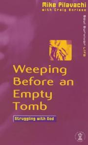 Cover of: Weeping Before an Empty Tomb (Soul Survivor Life) | Mike Pilavachi