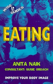 Cover of: Eating (Wise Guides) | Anita Naik, Susie Orbach