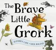 Cover of: The Brave Little Grork
