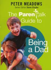 Cover of: The Parentalk Guide to Being a Dad