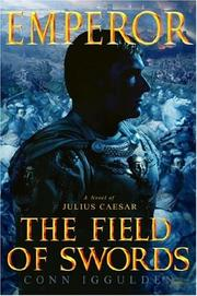 Cover of: The Field of Swords (Emperor, Book 3) | Conn Iggulden