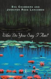 Cover of: Who Do You Say I Am? (Hodder Christian Books) | Eva Chambers