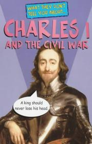 Cover of: Charles I and the Civil War (What They Don't Tell You About)