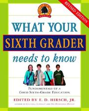 Cover of: What Your Sixth Grader Needs to Know (Revised) (The Core Knowledge)