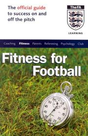 Cover of: The Official FA Guide to Fitness for Football (Official Fa Guide)