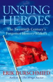 Cover of: Unsung Heroes: the twentieth century's forgotten history-makers