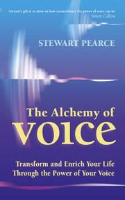 Cover of: The Alchemy of Voice: Transform and Enrich Your Life Using the Power of Your Voice
