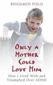 Cover of: Only a Mother Could Love Him