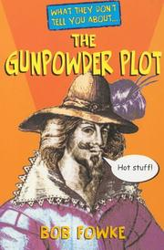 Cover of: What They Don't Tell You About the Gunpowder Plot (What They Don't Tell You About)