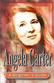 Cover of: Angela Carter: A Beginner's Guide