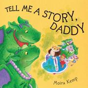 Cover of: Tell Me a Story, Daddy | Moira Kemp