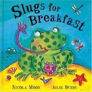 Cover of: Slugs For Breakfast | Nicola Moon