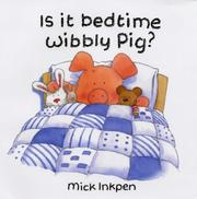 Cover of: Is It Bedtime Wibbly Pig? (Wibbly Pig)