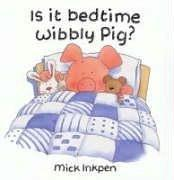 Cover of: Is It Bedtime Yet Wibbly Pig? (Wibbly Pig)