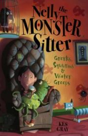 Cover of: Grerks, Squurms and Water Greeps (Nelly the Monster Sitter)