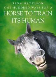 Cover of: One Hundred Ways for a Horse to Train Its Human
