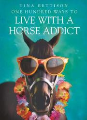 Cover of: One Hundred Ways to Live with a Horse Addict