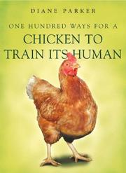 Cover of: 100 Ways for a Chicken to Train Its Human