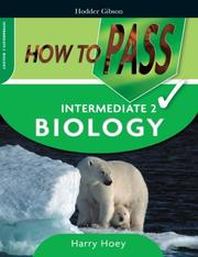 Cover of: How to Pass Intermediate 2 Biology (How to Pass - Intermediate Level)