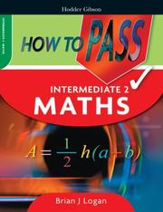 Cover of: How to Pass Intermediate 2 Maths (How to Pass - Intermediate Level)