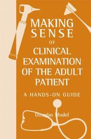 Cover of: Making Sense of Clinical Examination of the Adult Patient
