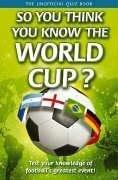 Cover of: So You Think You Know the World Cup?