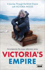 Cover of: Victoria's Empire: A Journey Through the British Empire with Victoria Wood