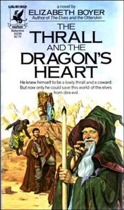 Cover of: The Thrall and the Dragon's Heart | Elizabeth Boyer