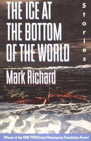 Cover of: The ice at the bottom of the world | Mark Richard