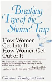 Cover of: Breaking free of the shame trap | Christine Brautigam Evans