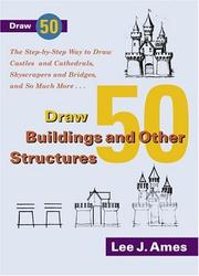 Cover of: Draw 50 Buildings and Other Structures | Lee J. Ames