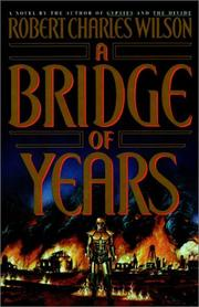 Cover of: A bridge of years | Robert Charles Wilson