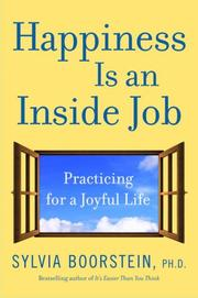 Cover of: Happiness Is an Inside Job: Practicing for a Joyful Life