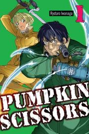 Cover of: Pumpkin Scissors 1 (Pumpkin Scissors)