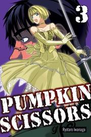 Cover of: Pumpkin Scissors 3 (Pumpkin Scissors)