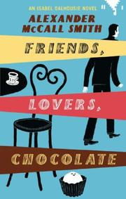 Cover of: FRIENDS, LOVERS, CHOCOLATE (SUNDAY PHILOSOPHY CLUB, NO 2)