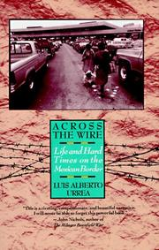 Cover of: Across the wire: life and hard times on the Mexican border