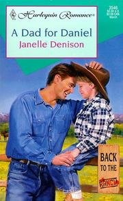 Cover of: Dad For Daniel (Back To The Ranch) (Harlequin Romance, 3546 : Back to the Ranch) | Denison
