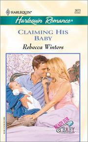 Cover of: CLAIMING HIS BABY | Rebecca Winters