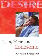 Cover of: Lean, Mean and Lonesome | Annette Broadrick
