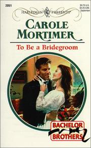 Cover of: To Be A Bridegroom  (Bachelor Brothers) | Mortimer