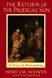 The Return of the Prodigal Son by Henri J. M. Nouwen