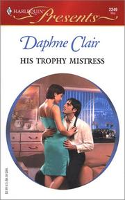 Cover of: His Trophy Mistress (Presents, 2249) | Daphne Clair