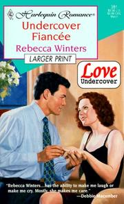 Cover of: Undercover Fiancee (Love Undercover)  Larger Print | Rebecca Winters