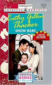 Cover of: Snow Baby (Brides, Babies & Blizzards) | Cathy Gillen Thacker