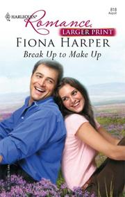Cover of: Break Up To Make Up | Fiona Harper