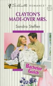 Cover of: Clayton's Made Over Mrs (Bachelor Gulch)